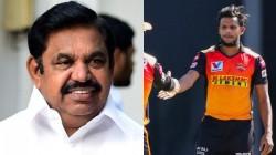 Ipl 2020 Tn Cm Edappadi Palanisamy Wished Natarajan For Getting Into T20 Team India Squad